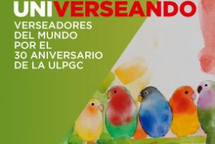 UNIVERSEANDO - Verseadores del mundo por el 30 aniversario de la ULPGC