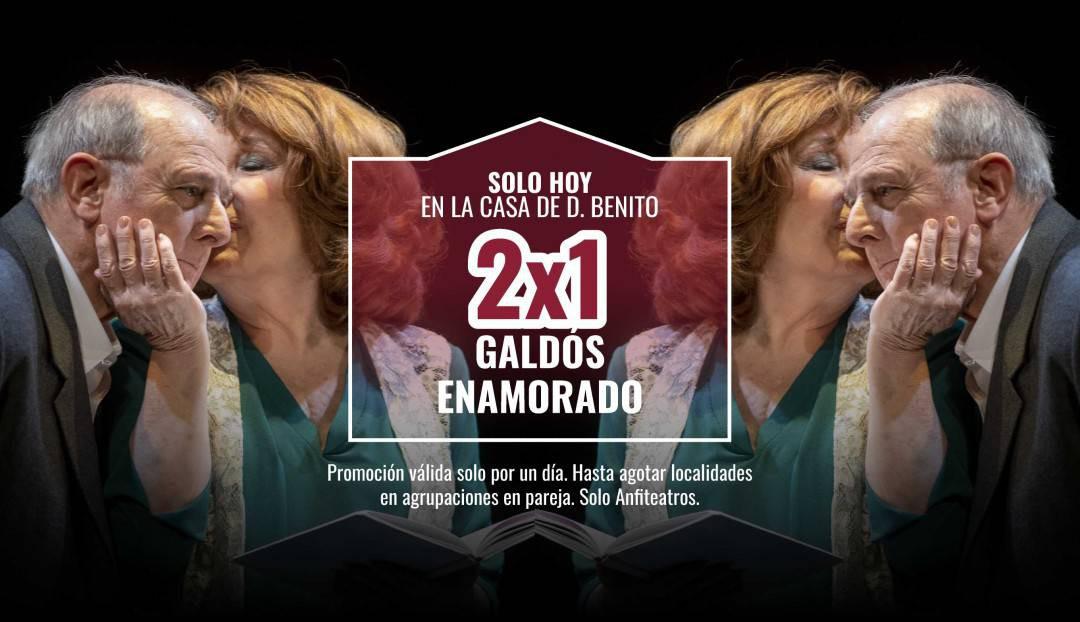 Hoy, oferta 2x1 para el estreno de Galdós enamorado